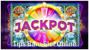 Tips Baru Menang Slot Online Gampang